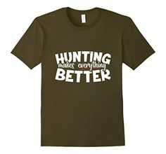 Men's Funny Hunting T-Shirt | Hunting Makes Everything Better Small Olive - Brought to you by Avarsha.com