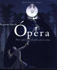 Mi primer libro de ópera : diez óperas contadas para niños