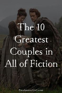 Let your inner romantic out to play + immerse yourself in the epic love stories of these amazing fictional couples!
