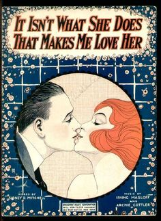 'It Isn't What She Does That Makes Me Love Her' ~ Vintage sheet music.