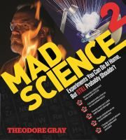 A second installment of columnist Gray's demonstrations of fundamental scientific principles through wacky, daredevil experiments.