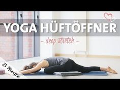 Yoga Hüftöffner Intensive Dehnung | Deep Stretch Routine - YouTube