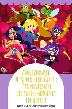 Découvre nos conseils pour organiser le plus extraordinaire des anniversaires DC Super Hero Girls, sans avoir besoin de super-pouvoirs. Super Girls, Batgirl, Harley Quinn, Dc Comics, Super Pouvoirs, Super Heroine, Organiser, Superhero, Fiestas