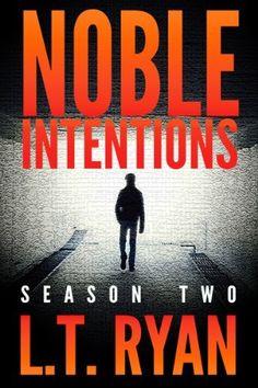 Noble Intentions: Season Two (Episodes 6-10) by L.T. Ryan, http://www.amazon.com/dp/B00AVMTF8U/ref=cm_sw_r_pi_dp_h1Qmub03VKCEA