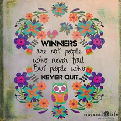 Winners never quit! Words Quotes, Wise Words, Me Quotes, Motivational Quotes, Inspirational Quotes, Sayings, Girly Quotes, Happy Thoughts, Positive Thoughts