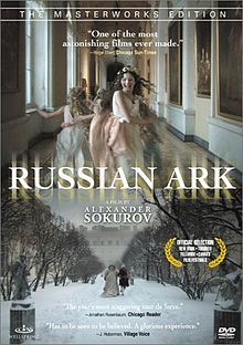 Russian Ark. This movie is absolutely breathtaking. It was shot in one take and I urge you to see it if you ever get a chance. The Russian mind, history and culture in one unbelievable take...stunning.