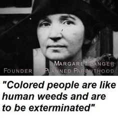 Margaret Sanger ~ The mother of the abortion movement. Democrat.