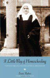 A Little Way of Homeschooling, Suzie Andres, Homeschool News, Jan und Bernice Zieba