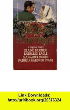 Mistletoe Marriages Elaine Barbieri, Kathleen Eagle, Margaret Moore, Patricia Gardner Evans ,   ,  , ASIN: B001VC7NEM , tutorials , pdf , ebook , torrent , downloads , rapidshare , filesonic , hotfile , megaupload , fileserve