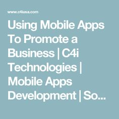 Using Mobile Apps To Promote a Business | C4i Technologies | Mobile Apps Development | Social Media Marketing