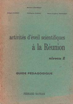 Nourigat, Currat, Therosiet, Activités d'éveil scientifiques à la Réunion, niveau 2, Guide pédagogique (1978) Fernand Nathan, Guide, Scientists, Slide Show, Keyboard, Livres