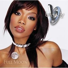 Brandy - Full Moon ....my fav albums of hers