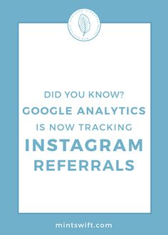 How to track Instagram Referrals in Google Analytics | Google analytics | SEO | Google Analytics is now tracking Instagram referrals | Instagram referrals | Instagram in Google Analytics | How to track Instagram hits in Google Analytics| MintSwift| Adrianna Glowacka | MintSwift Design
