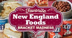 Think you know New England food? Cast your vote in our Favorite Classic New England Foods Bracket to help choose the #1 favorite New England food!