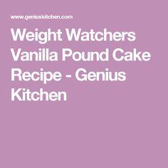 Weight Watchers Vanilla Pound Cake Recipe - Genius Kitchen