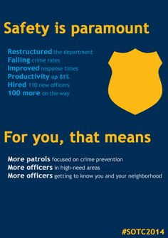"""""""To deliver a livable city, safety is paramount.  When I came into office, the relationship between the community and Denver Police was challenged. I am very proud of the progress we have made thus far, and grateful to Chief White and the men and women who put their lives on the line each day to keep Denver safe."""" - Mayor Hancock, 2014 State of the City Address"""