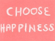 Choose happiness. Move past your comfort zone, out of fear, and live your best life now. Contact me for Life Coaching Services, online worldwide or in-person in the Dallas area: www.DrHallonCall.com