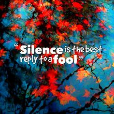 It truly is bc there are some immature fools out here! #silence is golden