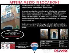 Appena Messo in Locazione Bari-Borgo Antico, Via Roberto il Guiscardo n.49 Ampio appartamento bivani parzialmente arredato in palazzina recentemente ristrutturata. www.remax.it/20031050-577 info 348 7340665
