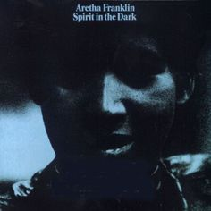 Aretha Franklin - Spirit in the dark Atlantic SD 8265 - Sortie le 24 août 1970  Note: 7/10