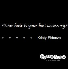 Your hair is your best accessory.