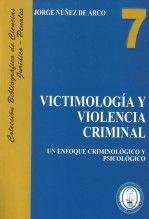 VICTIMOLOGIA Y VIOLENCIA CRIMINAL. Un enfoque criminológico y psicológico.
