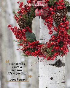 """""""Christmas isn't a season. It's a feeling."""""""