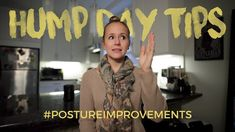 Posture Improvements - 5 Hump Day Tips Improve Posture, Improve Yourself, Day, Tips