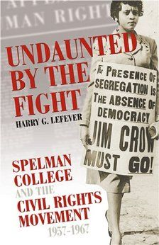 Undaunted by the Fight: #Spelman College and the #CivilRights Movement, 1957-1967 (Voices of the African Diaspora) by Harry G. Lefever #HBCU