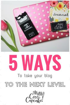 5 ways to take your blog to the next level