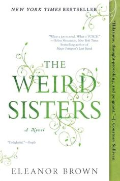 The Weird Sisters--our Book Club's August selection...anyone read it? I haven't purchased it yet.