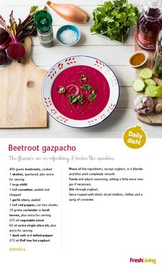 If there's one thing you must make this summer, it's beetroot gazpacho. The flavours are so refreshing, it tastes just like sunshine.