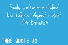 The Mysterious Benedict Society by Trenton Lee Stewart Good Books, My Books, Books To Read, The Mysterious Benedict Society, Mysterious Quotes, Society Quotes, Quirky Quotes, Ohana Means Family, House Quotes