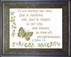 cross stitch bible verse I John God is Faithful, If we confess our sins God is faithful and just to forgive us our sins and cleanse us from all unrighteousness, Cross Stitch Designs, Cross Stitch Patterns, Free Cross Stitch Charts, Bible Verses Quotes, Faith In God, Inspirational Gifts, Word Of God, Free Design, Joyful