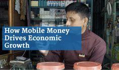 How Mobile Money Drives Economic Growth   3BL Media