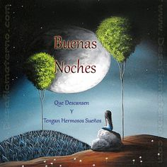 buenas-noches Spanish Inspirational Quotes, Spanish Quotes, Good Night Blessings, Christian Messages, Love Messages, Good Morning, Places To Visit, Romance, Movie Posters