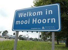"""""""Welkom in mooi Hoorn"""""""