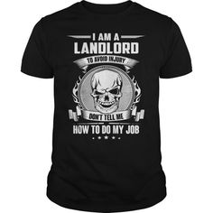 Best Family Jobs Gifts, Funny Works Gifts Ideas LANDLORD Avoid Injury Dont Tell Me  Guys Tee Hoodie Sweat Shirt Ladies Tee Youth Tee Guys V-Neck Ladies V-Neck Unisex Tank Top Unisex Longsleeve Tee Pub Landlord T Shirts Pub Landlord T Shirts Pub Landlord T Shirts Pub Landlord T Shirts
