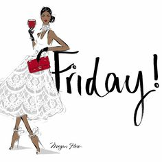 Happy Friday Hunnies! Stylish illustration by the talented Megan Hess.