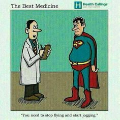 Fitness Humor #30: You need to stop flying and start jogging. - Overweight, Superman