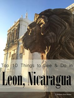 Leon Nicaragua Nicaragua Pinterest - 10 things to see and do in boston