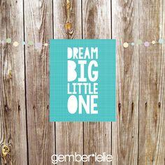 Nursery Art | Wall Art | Subway Art | 5x7 | 8x10 | 11x14 | Dream Big Little One