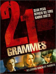 21 grams by Alejandro González Iñárritu (2003) One of my favess