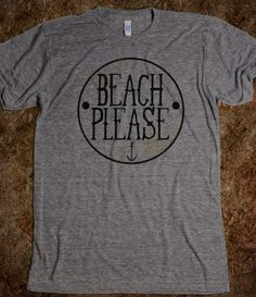 """Beach Please."" Oh girl, say it with some sass. That sand and surf isn't going to straighten up itself. Wear this look to tell the beach it is a hot mess. Beach T Shirts, Summer Shirts, Cool T Shirts, Summer Vacation Quotes, Travel Shirts, Graphic Shirts, T Shirts For Women, My Style, Indoor Cycling"