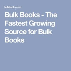 Bulk Books - The Fastest Growing Source for Bulk Books