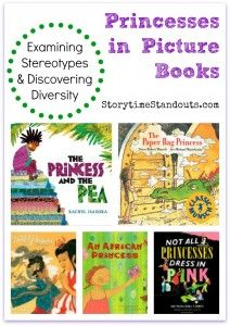 Storytime Standouts looks at ways to examine stereotypes and discover diversity through picture books about princesses. #kidlit #diversity #stereotypes