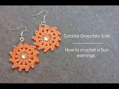 "▶ Tutorial orecchini ""Sole"" | How to crochet a ""Sun"" earrings - YouTube"