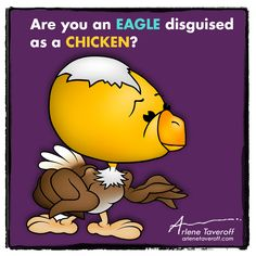 Are you an eagle disguised as a chicken?