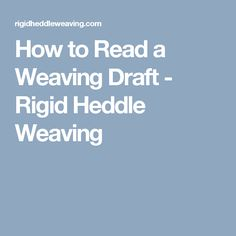 How to Read a Weaving Draft - Rigid Heddle Weaving
