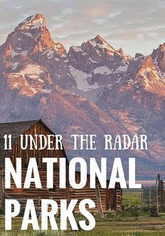 The US has 58 national parks, but you'd never know it given that a chosen few reside in the eternal spotlight. Break out of your comfortable Grand Canyon/Yosemite/Great Smoky Mountain rotation and explore the troves of unsullied glaciers, sea caves and dunes at these 11 overlooked parks.